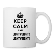 Mugs & Drinkware ~ Coffee/Tea Mug ~ Keep Calm and Lightweight! Lightweight!