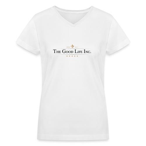 The Good Life Inc. Women's V-Neck T-Shirt - Women's V-Neck T-Shirt