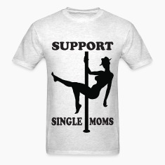 Support Single Moms T-Shirts