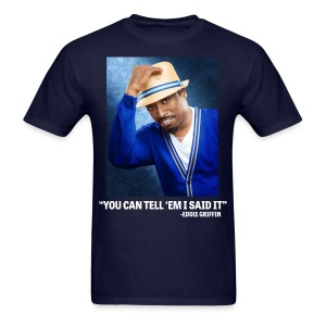Eddie Griffin YOU CAN TELL EM I SAID IT Mens T Shirt - Men's T-Shirt