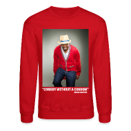 Long Sleeve Shirts ~ Crewneck Sweatshirt ~ Eddie Griffin 'COMEDY WITHOUT A CONDOM