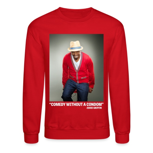 Eddie Griffin 'COMEDY WITHOUT A CONDOM Sweatshirt - Crewneck Sweatshirt