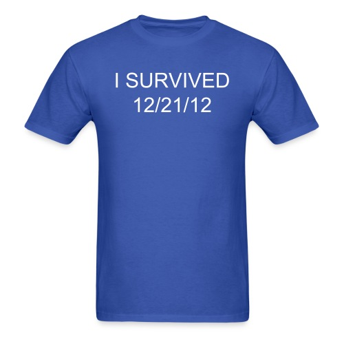 I SURVIVED 12/21/12 shirt - Men - Men's T-Shirt