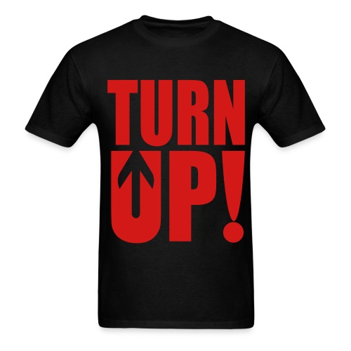 Turn Up! - Men's T-Shirt