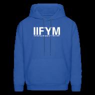 Hoodies ~ Men's Hoodie ~ Men's Hoodie - IIFYM - If it fits your macros, eat it!
