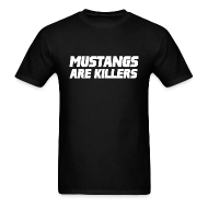 T-Shirts ~ Men's T-Shirt ~ Mustangs Are Killers