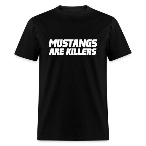Mustangs Are Killers - Men's T-Shirt