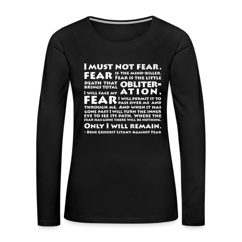 Litany Against Fear (Women) - Women's Premium Long Sleeve T-Shirt