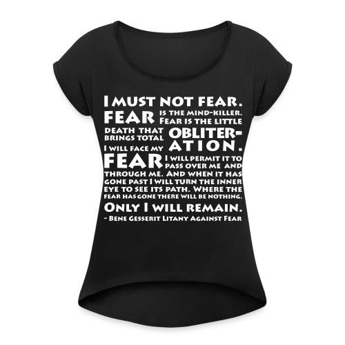 Litany Against Fear (Women) - Women's Roll Cuff T-Shirt