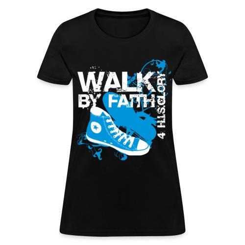 Walk by Faith (Women) - Women's T-Shirt