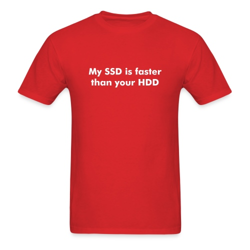 My SSD is fater than your HDD - Men's T-Shirt