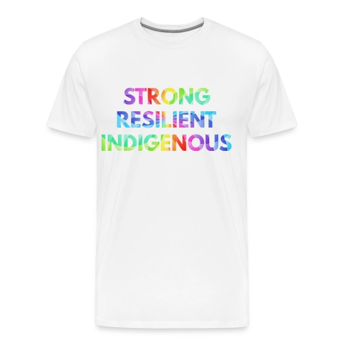 Men's Premium T-Shirt - Strong Resilient Indigenous