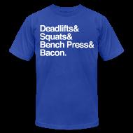 T-Shirts ~ Men's T-Shirt by American Apparel ~ Men's T-Shirt - Deadlifts & Squats & Bench Press & Bacon