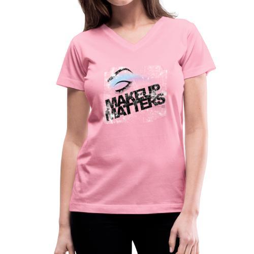 Women's Makeup Matters V-Neck T-Shirt - Women's V-Neck T-Shirt