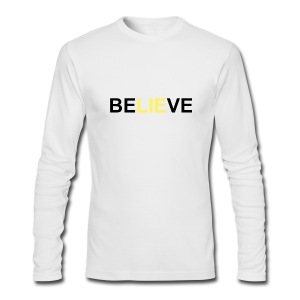 Be LIE ve - Men's Long Sleeve T-Shirt by Next Level