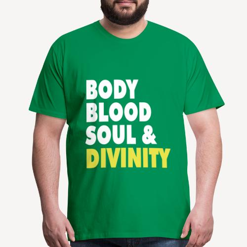 BODY BLOOD SOUL & DIVINITY - Men's Premium T-Shirt