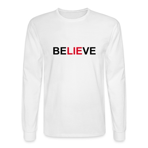 Be LIE ve - Men's Long Sleeve T-Shirt