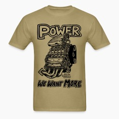Power We want More with Blown engine.png T-Shirts