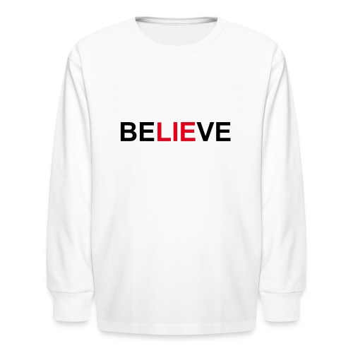 Be LIE ve - Kids' Long Sleeve T-Shirt