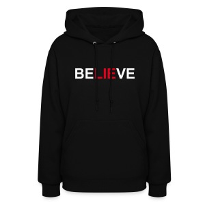 Be LIE ve - Women's Hoodie