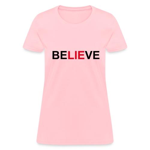 Be LIE ve - Women's T-Shirt