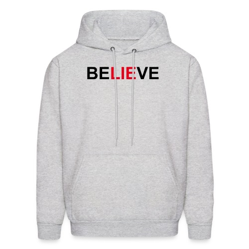 Be LIE ve - Men's Hoodie