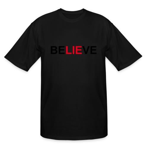 Be LIE ve - Men's Tall T-Shirt