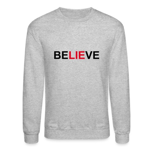 Be LIE ve - Crewneck Sweatshirt