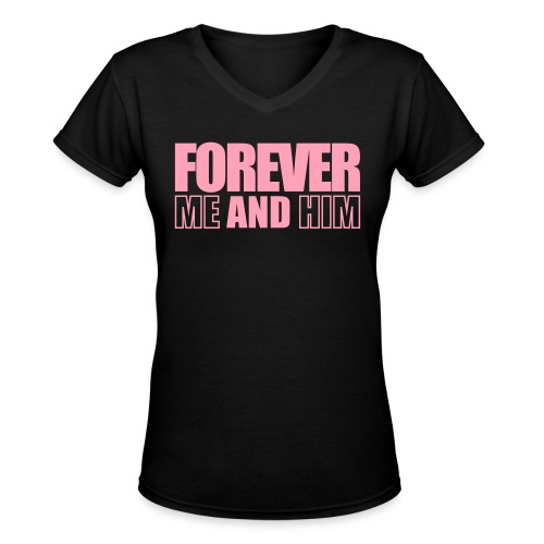 Forever Me and HIm  - Women's V-Neck T-Shirt