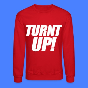 Turnt Up Long Sleeve Shirts - stayflyclothing.com - Crewneck Sweatshirt