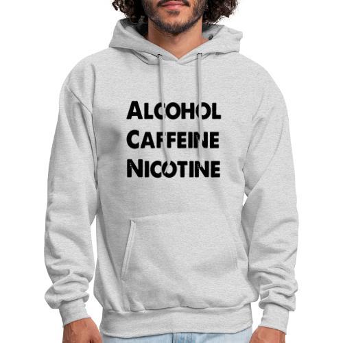 Alcohol, Caffeine, Nicotine - Men's Hoodie