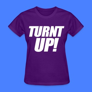 Turnt Up Women's T-Shirts - stayflyclothing.com - Women's T-Shirt