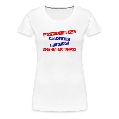 ANNOY A LIBERAL - Women's Premium T-Shirt