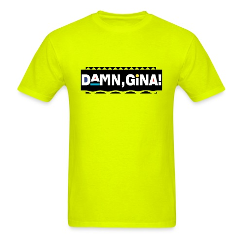 Damn Gina Tee - Men's T-Shirt