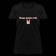 Women's T-Shirts ~ Women's T-Shirt ~ Keep Music Evil Women's T-Shirt