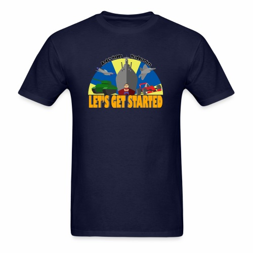 The  LETS GET STARTED Shirt is finally here. - Men's T-Shirt