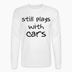 Still plays with cars  LS shirt