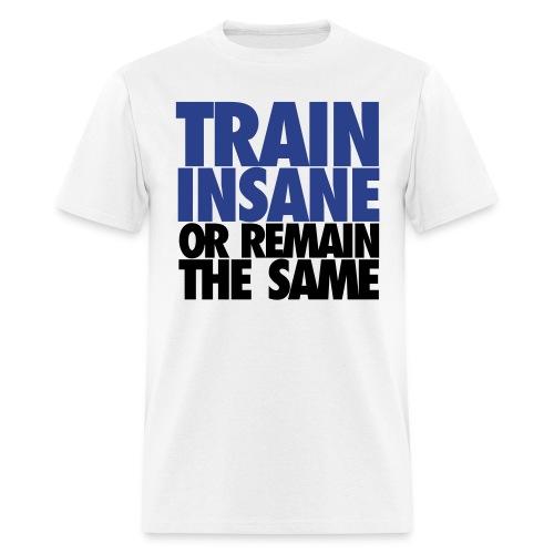 Train Insand or Remain the same - Men's T-Shirt
