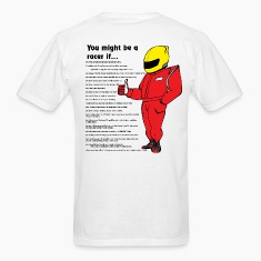 You might be a racer T-shirt