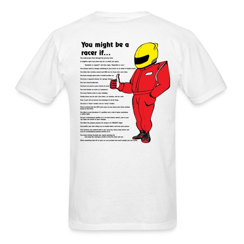 You might be a racer T-shirt - Men's T-Shirt