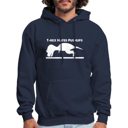 T-Rex Hates Pushups - Men's Hoodie
