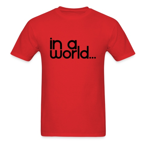 In A World... - Men's T-Shirt