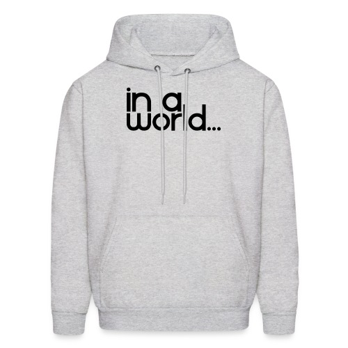 In A World... - Men's Hoodie