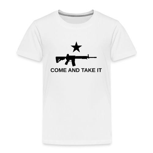 COME AND TAKE IT - Toddler Premium T-Shirt