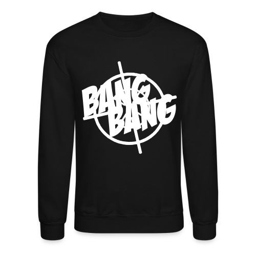 Bang Bang Sweatshirt - Crewneck Sweatshirt