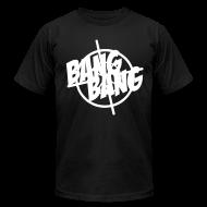 T-Shirts ~ Men's T-Shirt by American Apparel ~ Bang Bang Tee