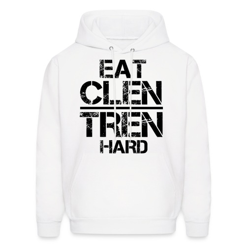 Men's 'EAT CLEAN TRAIN DIRTY' Hoodie - Black Text - Men's Hoodie