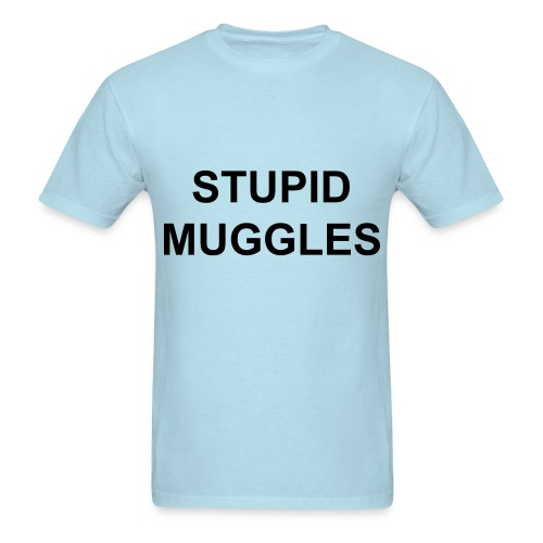 Stupid Muggles T-shirt - Men's T-Shirt