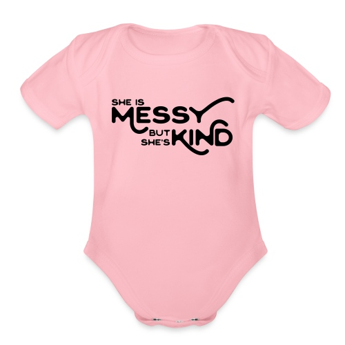 She Is Mess But She's Kind baby - Organic Short Sleeve Baby Bodysuit
