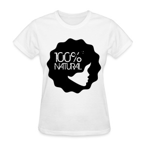100% Natural Girl T-Shirt - Women's T-Shirt